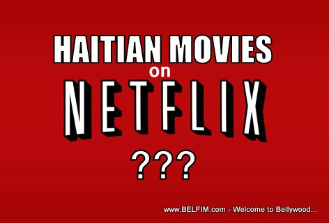 Are there any Haitian Movies on Netflix?